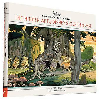They Drew as They Pleased - The Hidden Art of Disney's Golden Age - The