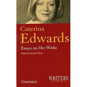 Caterina Edwards - Essays on Her Work by Joseph Pivato - 9781550711141