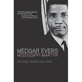 Medgar Evers - Mississippi Martyr by Michael Vinson Williams - 9781557