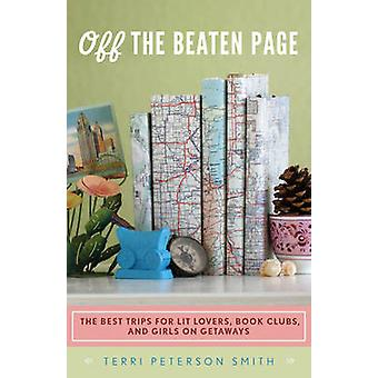 Off the Beaten Page - The Best Trips for Lit Lovers - Book Clubs & Gir