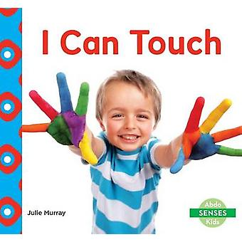 I Can Touch by Julie Murray - 9781629709291 Book