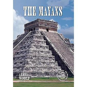 The Mayans by Alex Woolf - 9781784640675 Book