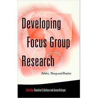 Developing Focus Group Research Politics Theory and Practice by Kitzinger & Jenny