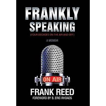 Frankly Speaking... Four Decades on the Air and Off a Memoir by Reed & Frank