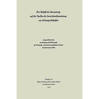 Der Einflu der Besteuerung auf Die quellen der Investitionsfinanzierung von Aktiengesellschaften por GIERSCH & HansHelmut