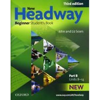 New Headway Beginner Third Edition Students Book B by John Soars & Liz Soars