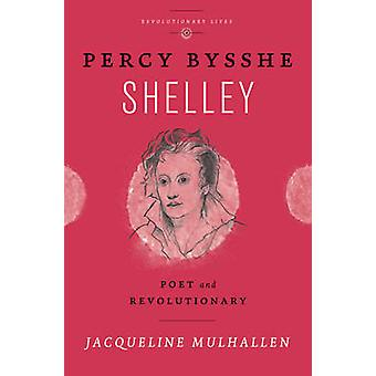 Percy Bysshe Shelley by Jacqueline Mulhallen