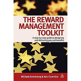 The Reward Management Toolkit A StepByStep Guide to Designing and Delivering Pay and Benefits by Armstrong & Michael
