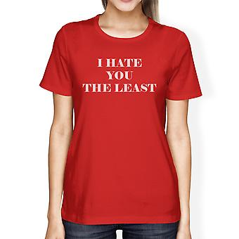 I Hate You The Least Womens Red Unique Graphic Tee Humorous Quote