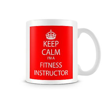 Keep Calm I'm A Fitness Instructor Printed Mug