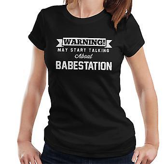 Advarsel kan begynne å snakke om Babestation kvinner t-skjorte