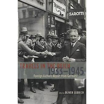 Travels in the Reich - 1933-1945 - Foreign Authors Report from Germany