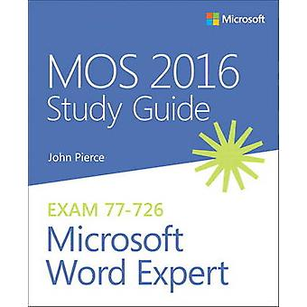 MOS 2016 Study Guide for Microsoft Word Expert by John Pierce - 97807