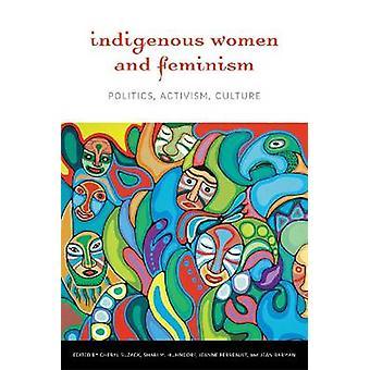 Les femmes autochtones et féminisme - politique - activisme - Culture par Chery