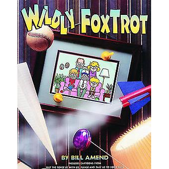 Wildly Foxtrot by Bill Amend - 9780836204162 Book