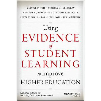 Using Assessment Evidence to Improve Higher Education - Using Evidence