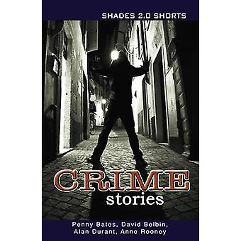 Crime Stories Shade Shorts 2.0 (2nd Revised edition) by Penny Bates -