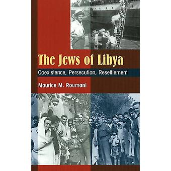 Juifs de Libye - Coexistence - persécution - réinstallation par Maurice M.