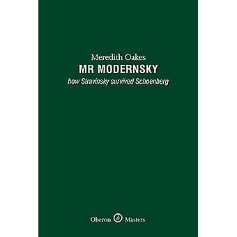 Herr Modernsky - wie Strawinsky Schönberg von Meredith Oakes überlebt-