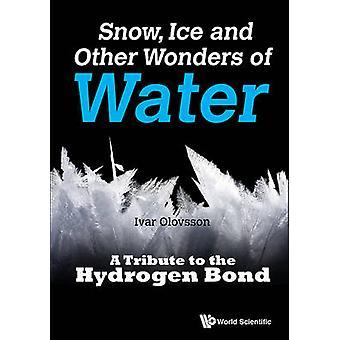 Snö - is och andra underverk i vatten - en hyllning till Väteförbindelse