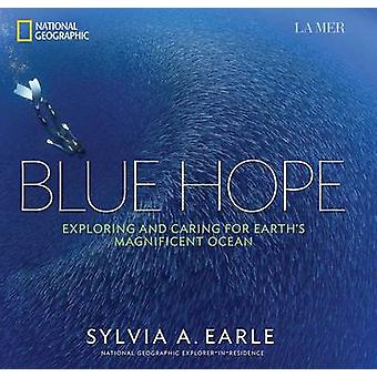 Blue Hope - Exploring and Caring for Earth's Magnificent Ocean by Sylv