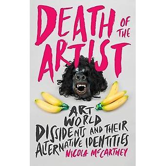 Dood van de kunstenaar - kunstwereld dissidenten en hun alternatief Ident