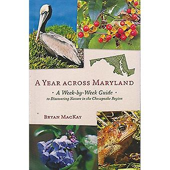 A Year Across Maryland - A Week-by-week Guide to Discovering Nature in