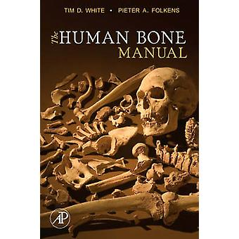 The Human Bone Manual by Tim D. White - Pieter Arend Folkens - 978012