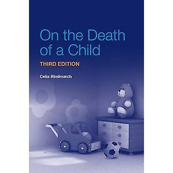 A la muerte de un niño (3ª edición revisada) por Christine Hindmarch