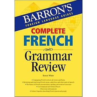 Complete French Grammar Review by Renee White - 9780764134456 Book