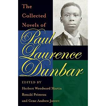 The Collected Novels of Paul Laurence Dunbar by Paul Laurence Dunbar