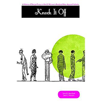 Knock it off - A History of Design Piracy in the Us Women's Ready-to-W