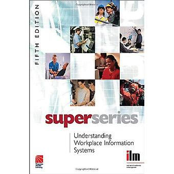 Understanding Workplace Information Systems Super Series