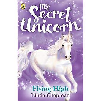 Il mio unicorno segreta: Volare alto (mio unicorno segreta)