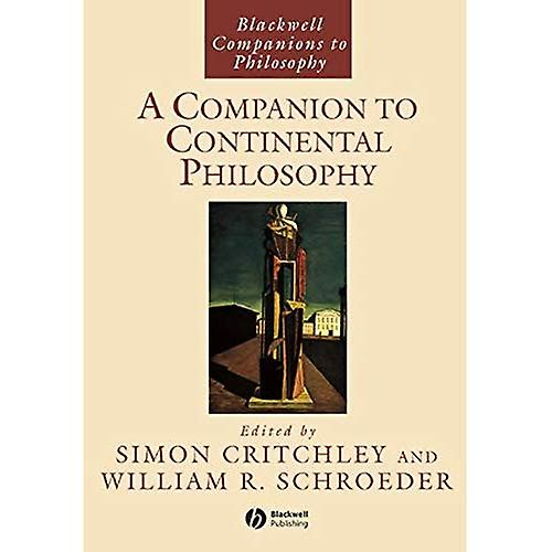 A Companion to Continental Philosophy (noirwell Companions to Philosophy)