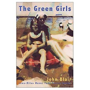 The Green Girls: Poems (Lena-Miles Wever Todd Poetry)