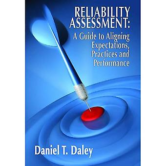 Reliability Assessment: A Guide to Aligning Expectations, Practices, and Perfmormance