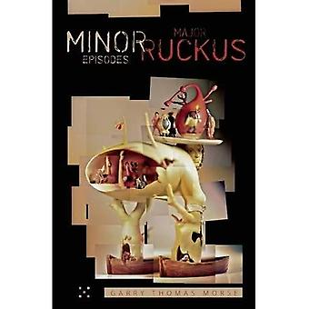 Minor Episodes; Major Ruckus