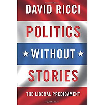 Politics without Stories: The Liberal Predicament