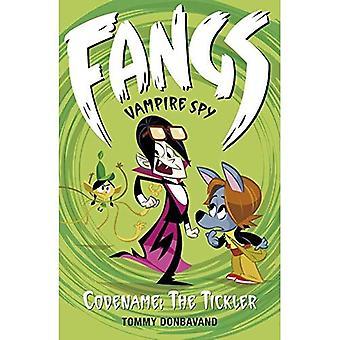 Crocs de Vampire Spy tome 2: Nom de code: The Tickler (livres de crocs Vampire Spy)