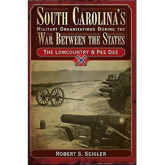 Organizações militares da Carolina do Sul durante a guerra entre os Estados, Volume i: Lowcountry & Pee Dee