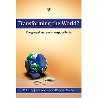 Transforming the World? The gospel and social responsibility