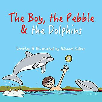 The Boy, the Pebble & the� Dolphins (The Boy & the Pebble)