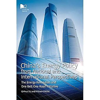 China's Energy Policy from National and International Perspectives: The Energy Revolution and One Belt Road Initiative