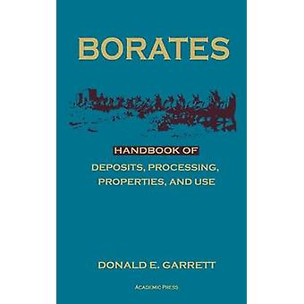 Borates Handbook of Deposits Processing Properties and Use by Garrett & Donald & E.