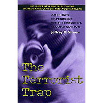 The Terrorist Trap Second Edition Americas Experience with Terrorism by Simon & Jeffrey D.