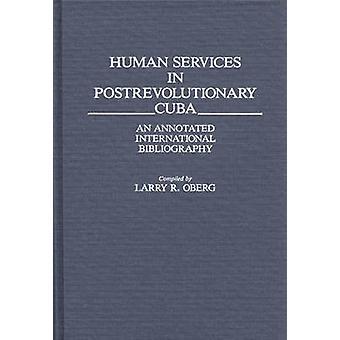Services sociaux à Cuba postrévolutionnaire et une bibliographie annotée International par Oberg & R. Larry