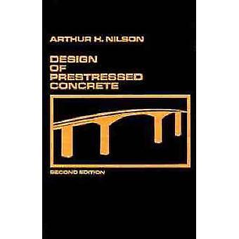 Design von Spannbeton von Nilson & Arthur H.