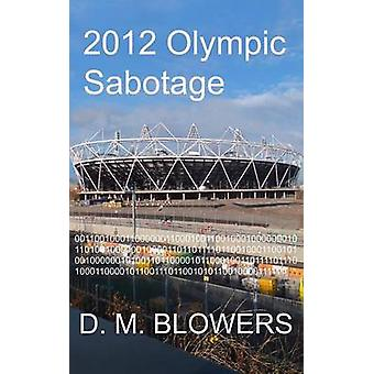 2012 le Sabotage olympique de souffleurs & d. M.