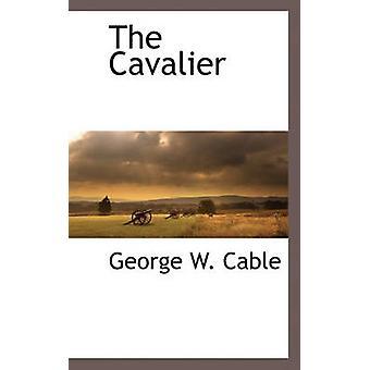 Der Kavalier durch Kabel & George W.